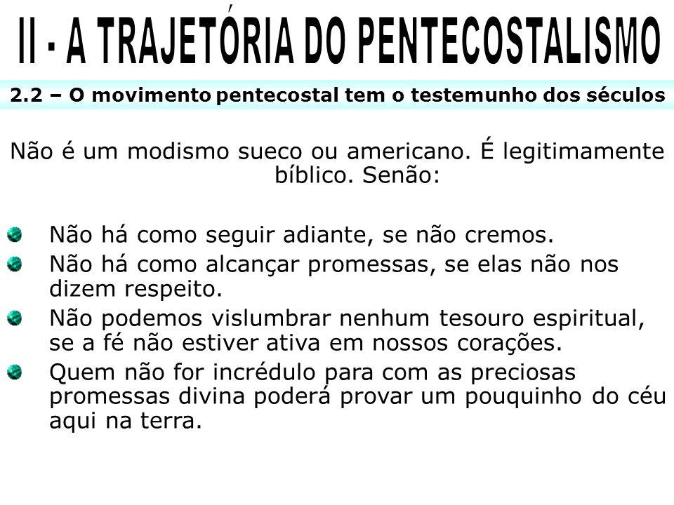 II - A TRAJETÓRIA DO PENTECOSTALISMO
