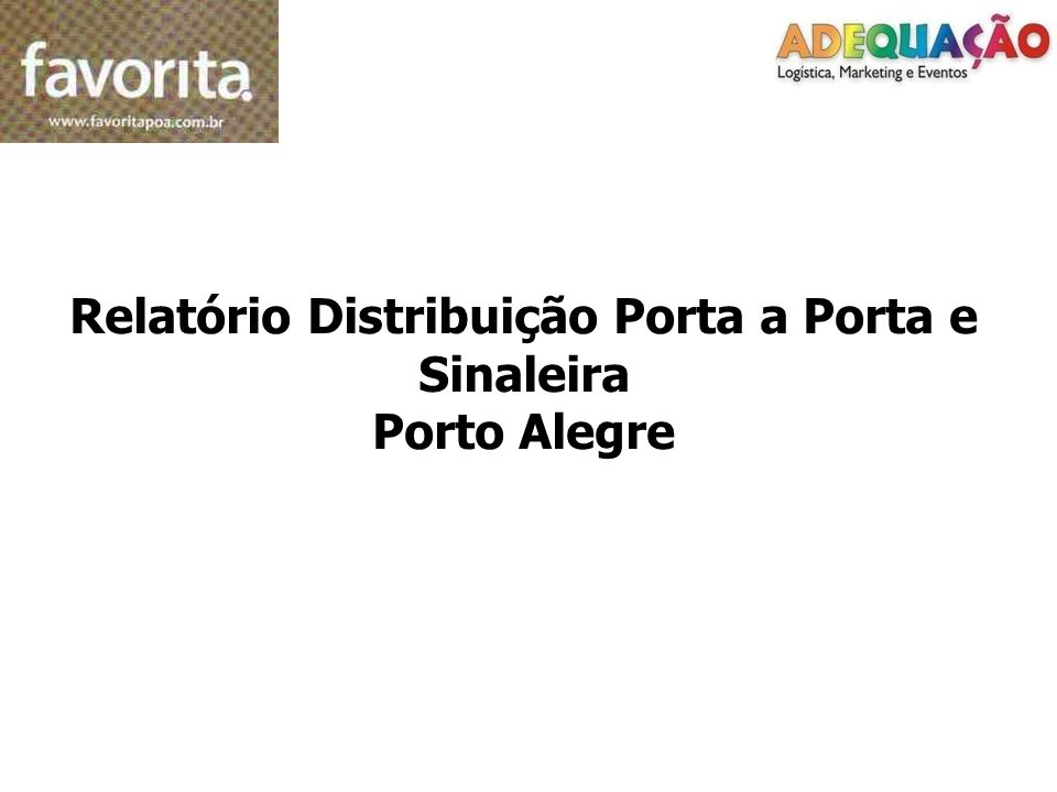 Relatório Distribuição Porta a Porta e Sinaleira