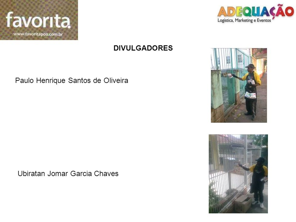 DIVULGADORES Paulo Henrique Santos de Oliveira Ubiratan Jomar Garcia Chaves