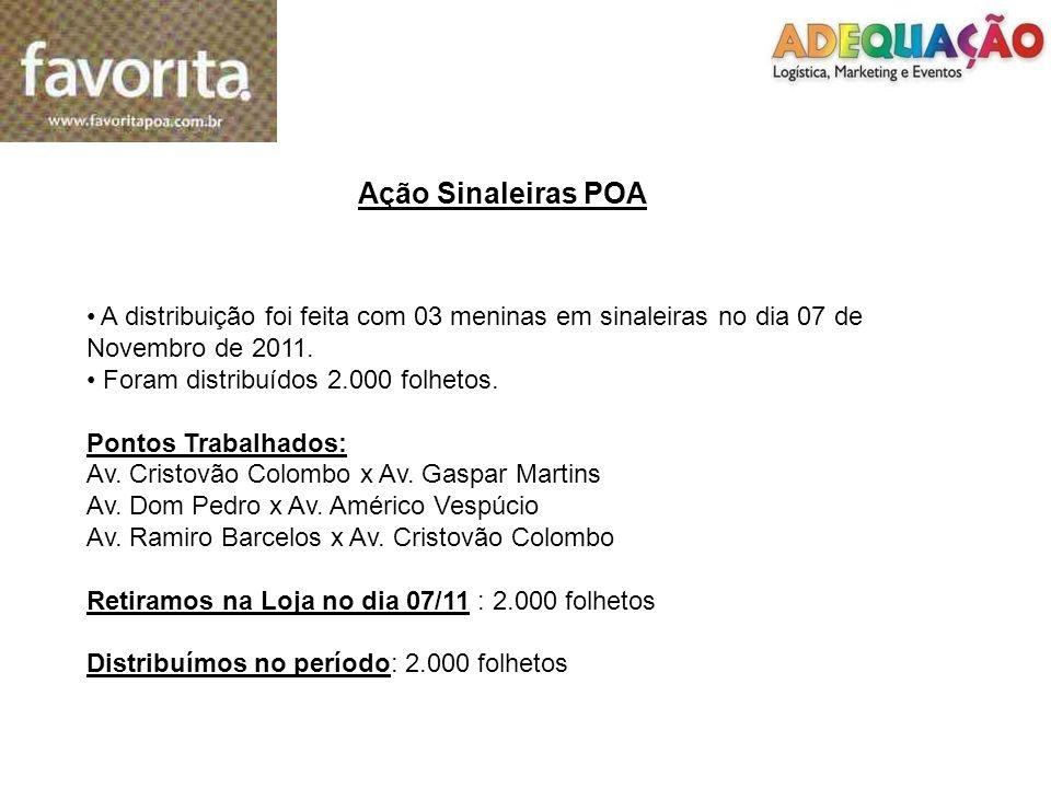 Ação Sinaleiras POA A distribuição foi feita com 03 meninas em sinaleiras no dia 07 de Novembro de 2011.