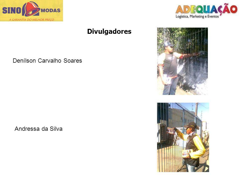 Divulgadores Denílson Carvalho Soares Andressa da Silva
