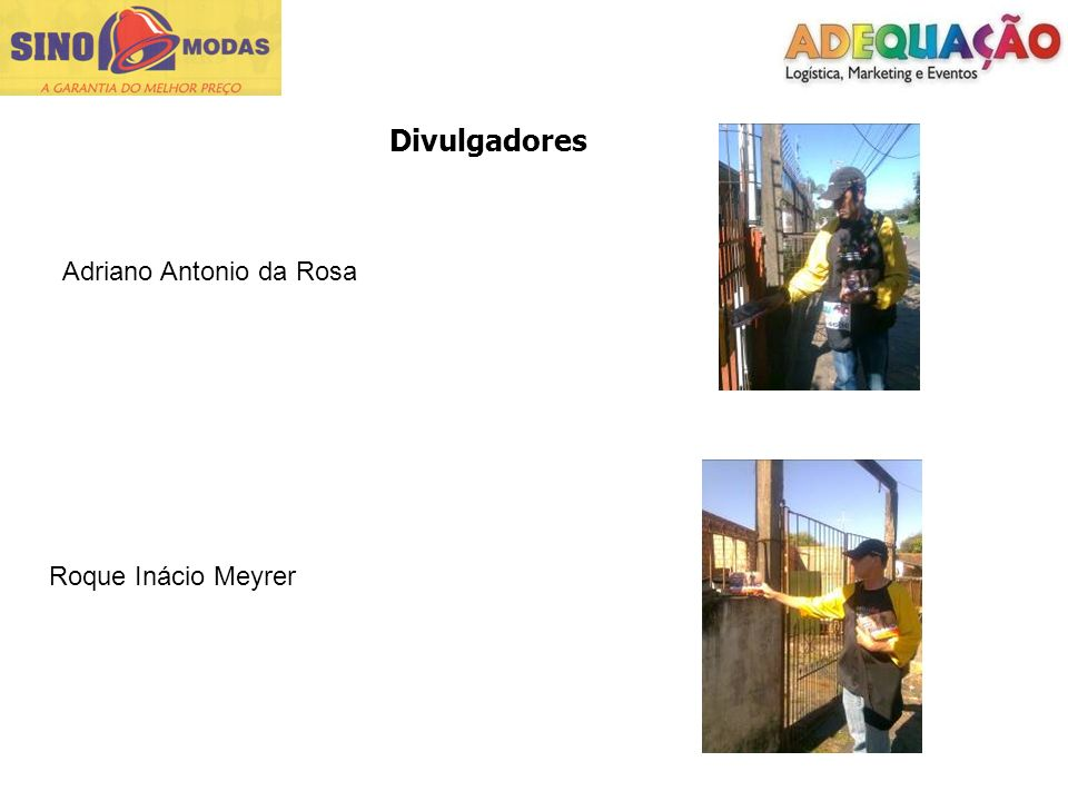 Divulgadores Adriano Antonio da Rosa Roque Inácio Meyrer