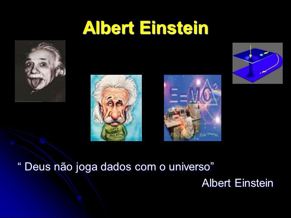 Albert Einstein Deus não joga dados com o universo Albert Einstein