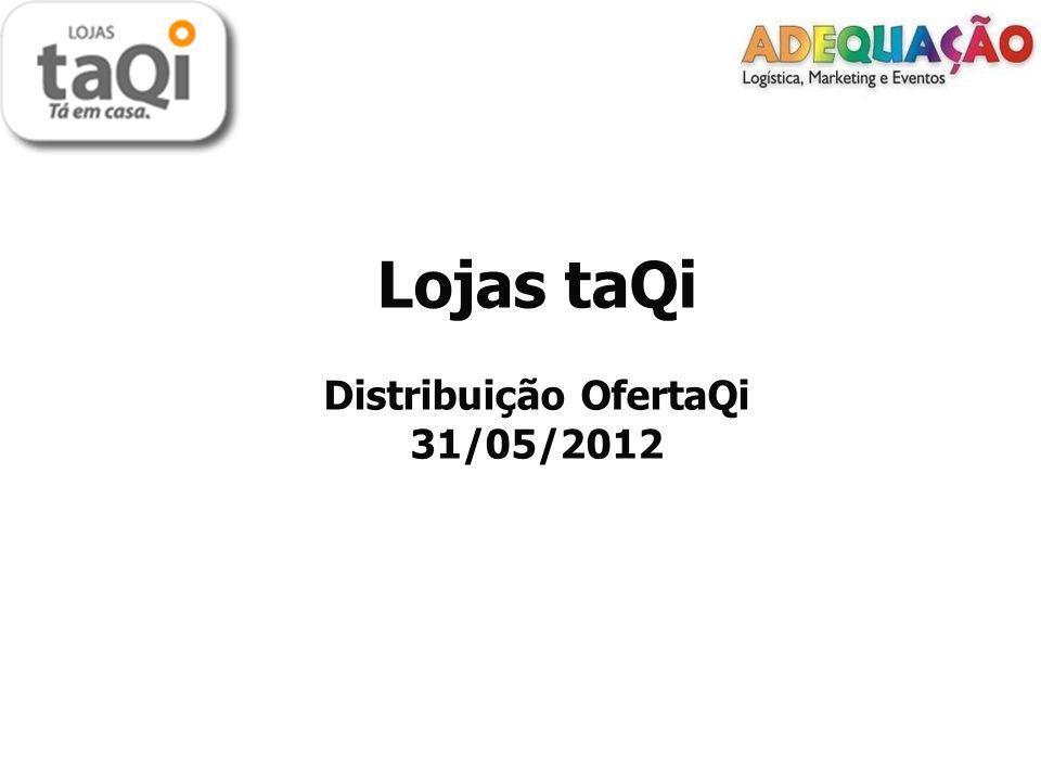Lojas taQi Distribuição OfertaQi 31/05/2012