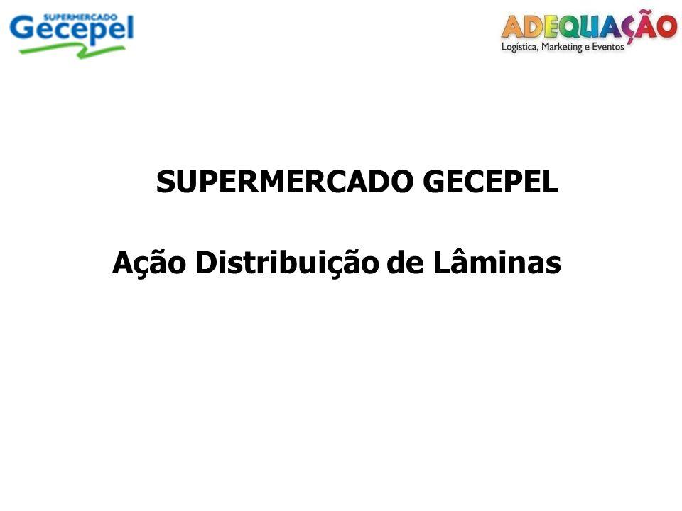 SUPERMERCADO GECEPEL Ação Distribuição de Lâminas