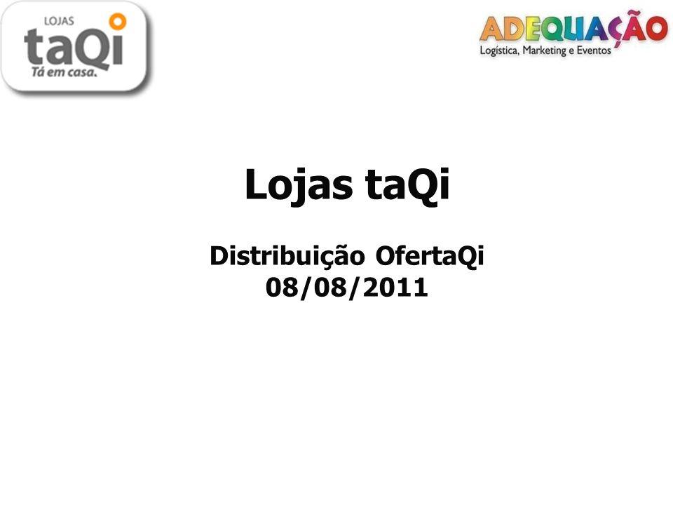 Lojas taQi Distribuição OfertaQi 08/08/2011