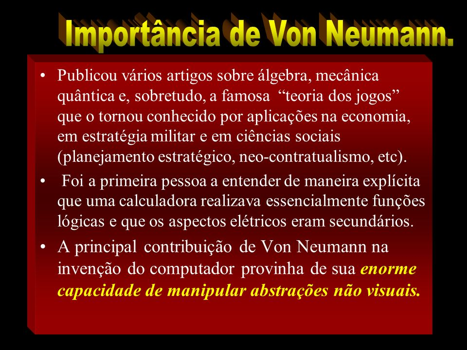 Importância de Von Neumann.