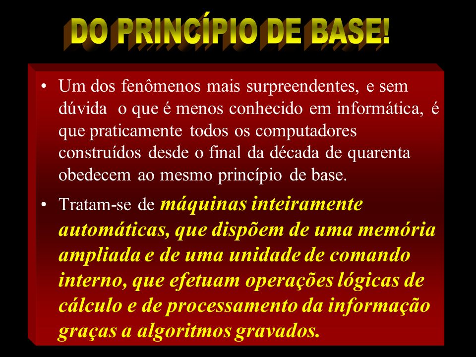 DO PRINCÍPIO DE BASE!