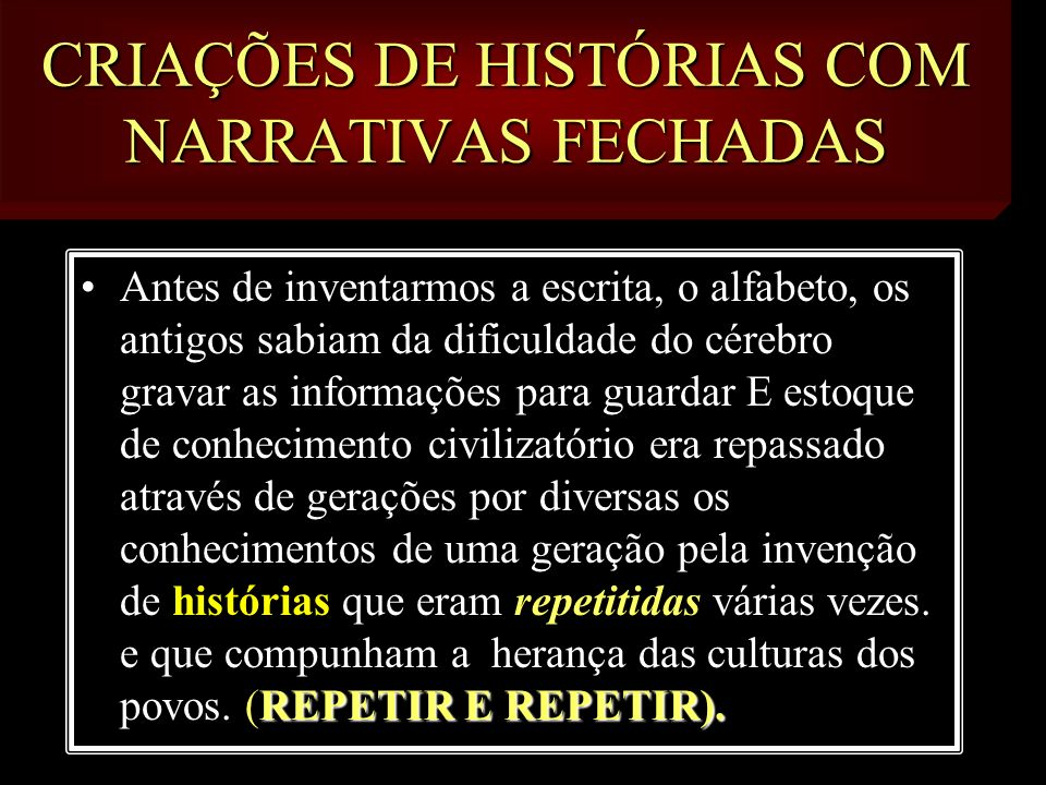 CRIAÇÕES DE HISTÓRIAS COM NARRATIVAS FECHADAS