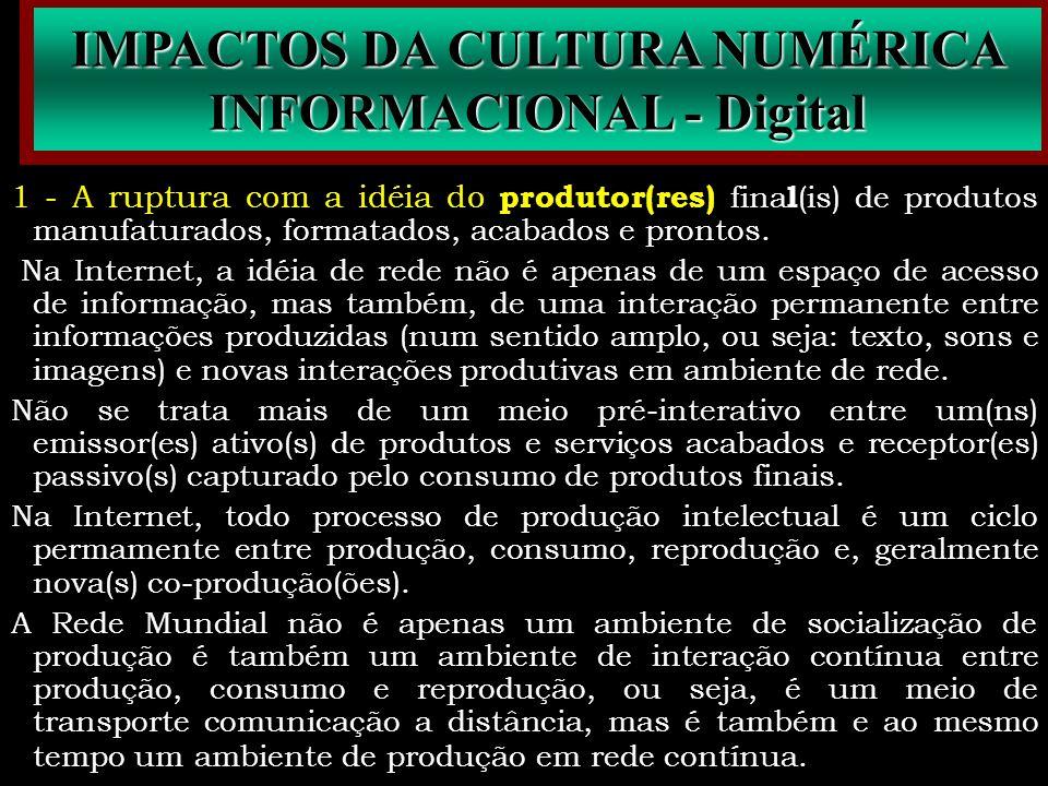 IMPACTOS DA CULTURA NUMÉRICA INFORMACIONAL - Digital