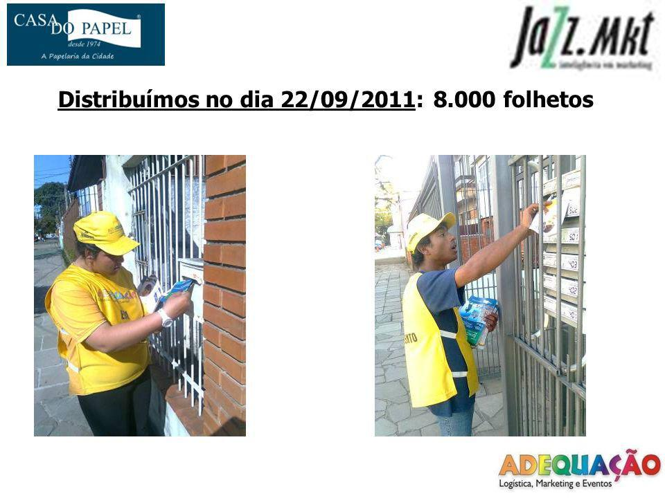 Distribuímos no dia 22/09/2011: 8.000 folhetos
