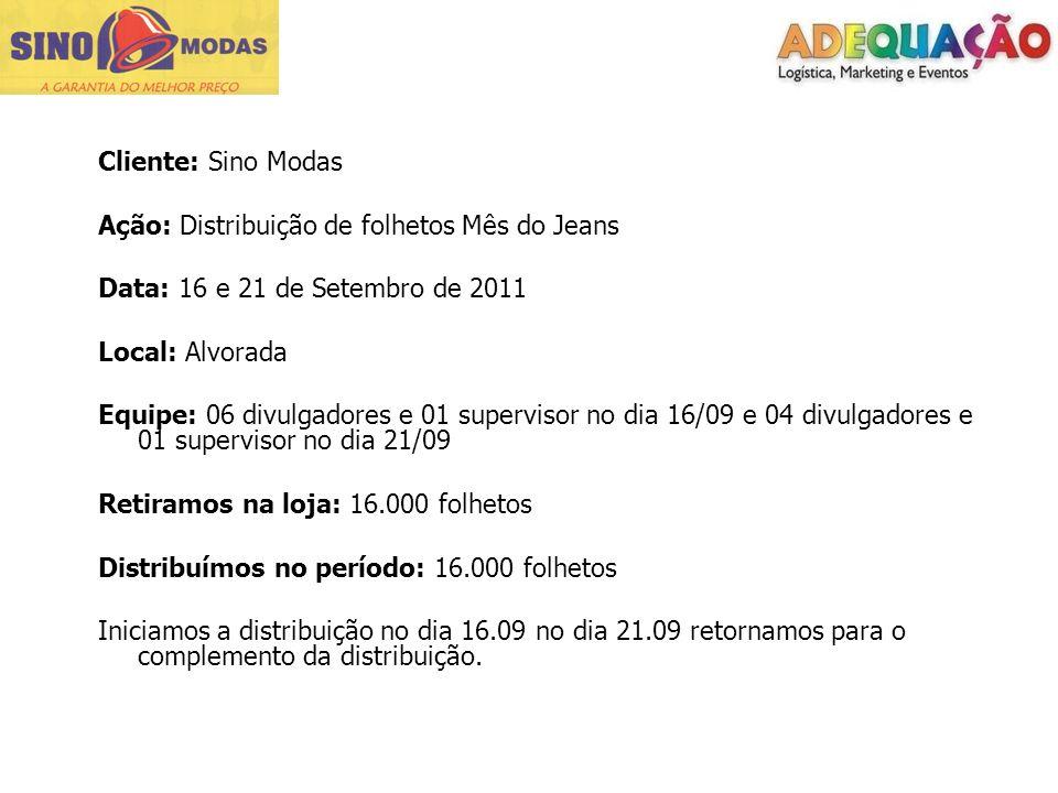 Cliente: Sino ModasAção: Distribuição de folhetos Mês do Jeans. Data: 16 e 21 de Setembro de 2011. Local: Alvorada.