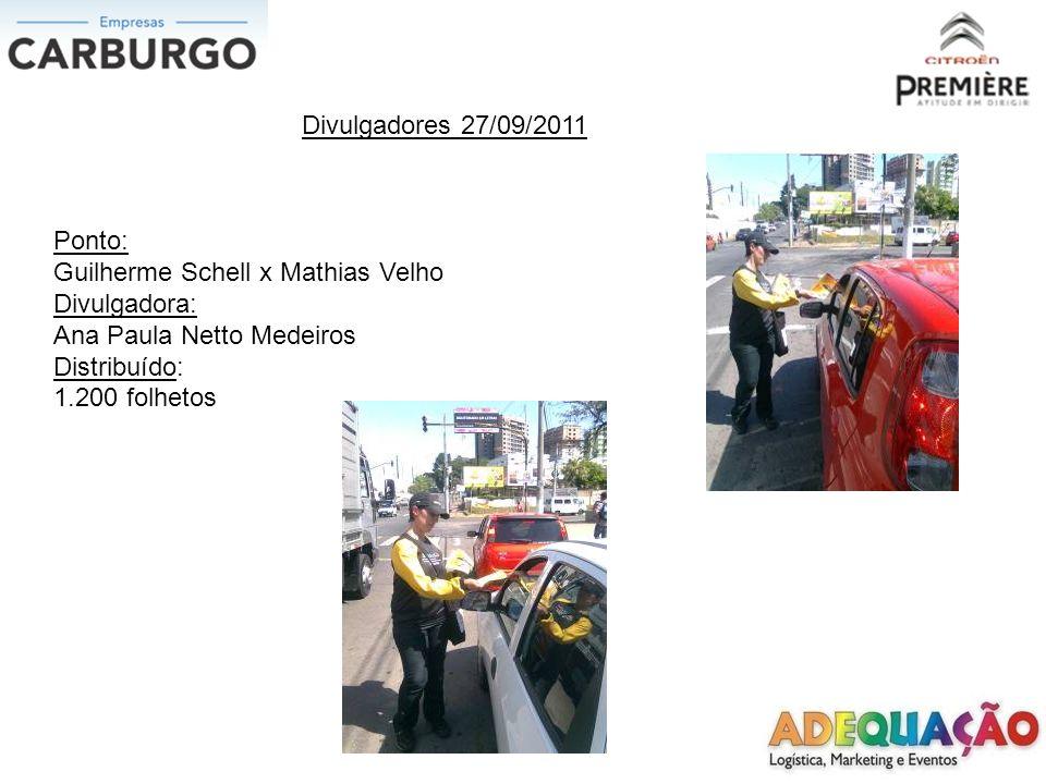 Divulgadores 27/09/2011Ponto: Guilherme Schell x Mathias Velho. Divulgadora: Ana Paula Netto Medeiros.