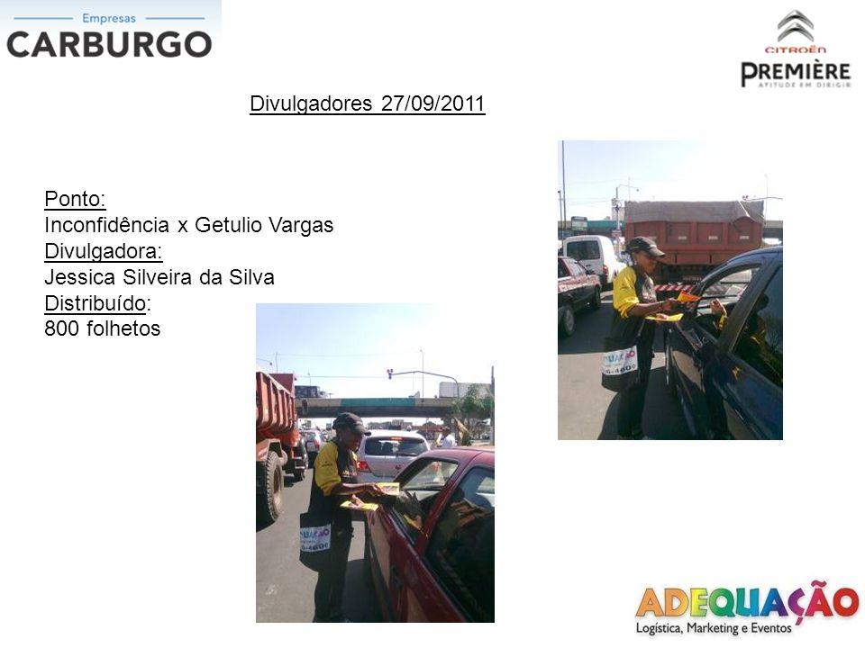 Divulgadores 27/09/2011 Ponto: Inconfidência x Getulio Vargas. Divulgadora: Jessica Silveira da Silva.