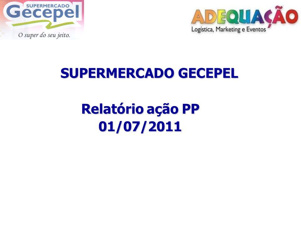 SUPERMERCADO GECEPEL Relatório ação PP 01/07/2011