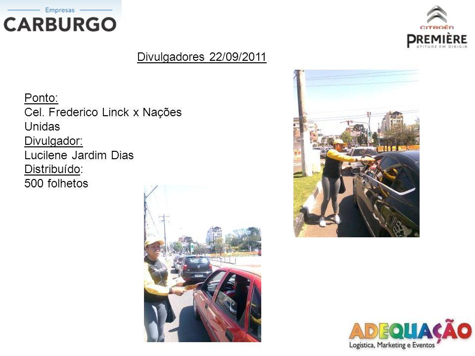 Divulgadores 22/09/2011 Ponto: Cel. Frederico Linck x Nações Unidas. Divulgador: Lucilene Jardim Dias.