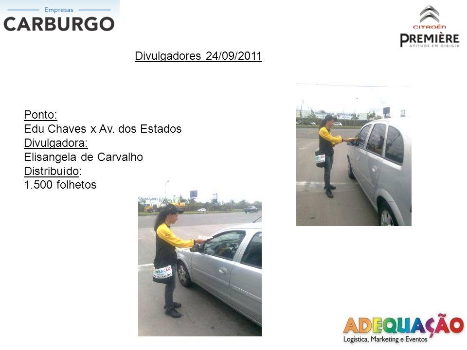 Divulgadores 24/09/2011 Ponto: Edu Chaves x Av. dos Estados. Divulgadora: Elisangela de Carvalho.
