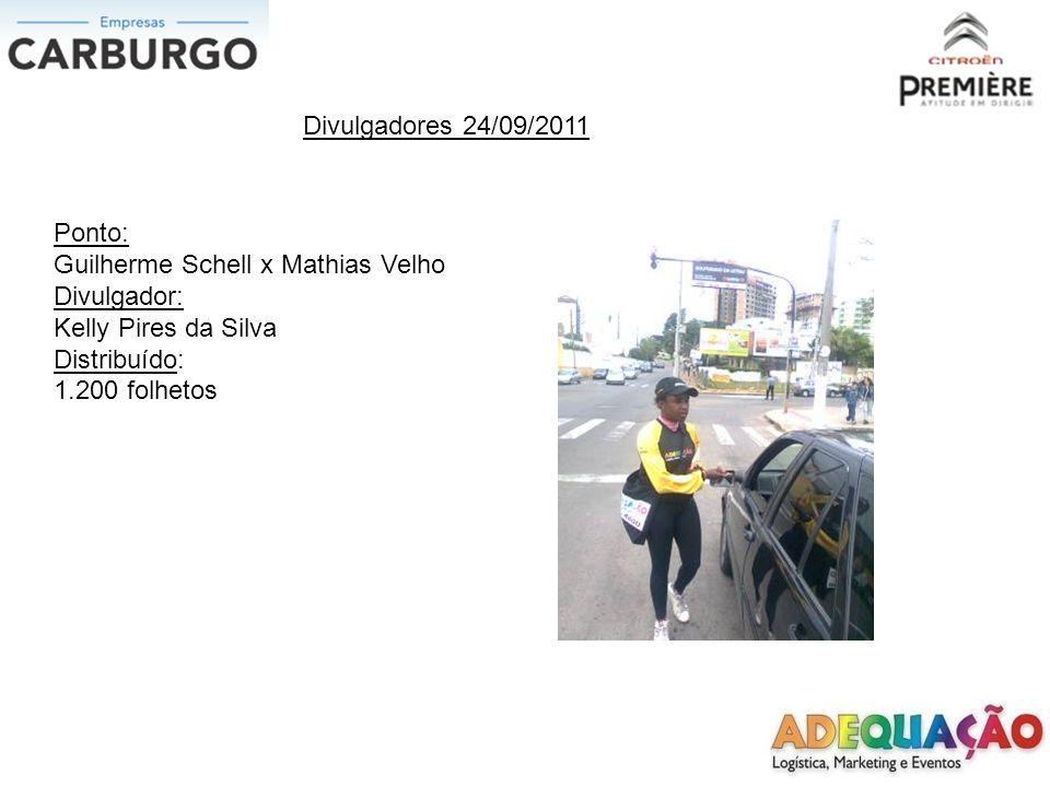 Divulgadores 24/09/2011 Ponto: Guilherme Schell x Mathias Velho. Divulgador: Kelly Pires da Silva.