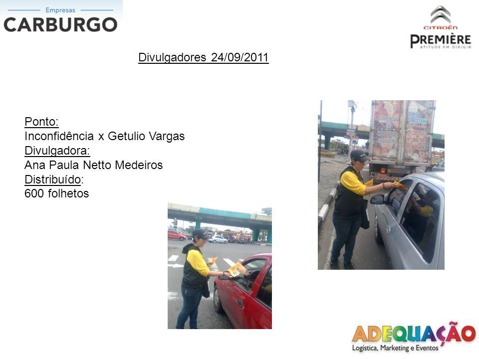 Divulgadores 24/09/2011 Ponto: Inconfidência x Getulio Vargas. Divulgadora: Ana Paula Netto Medeiros.