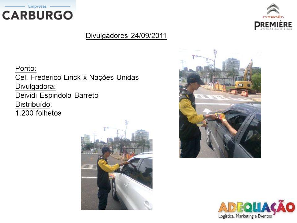 Divulgadores 24/09/2011 Ponto: Cel. Frederico Linck x Nações Unidas. Divulgadora: Deividi Espindola Barreto.