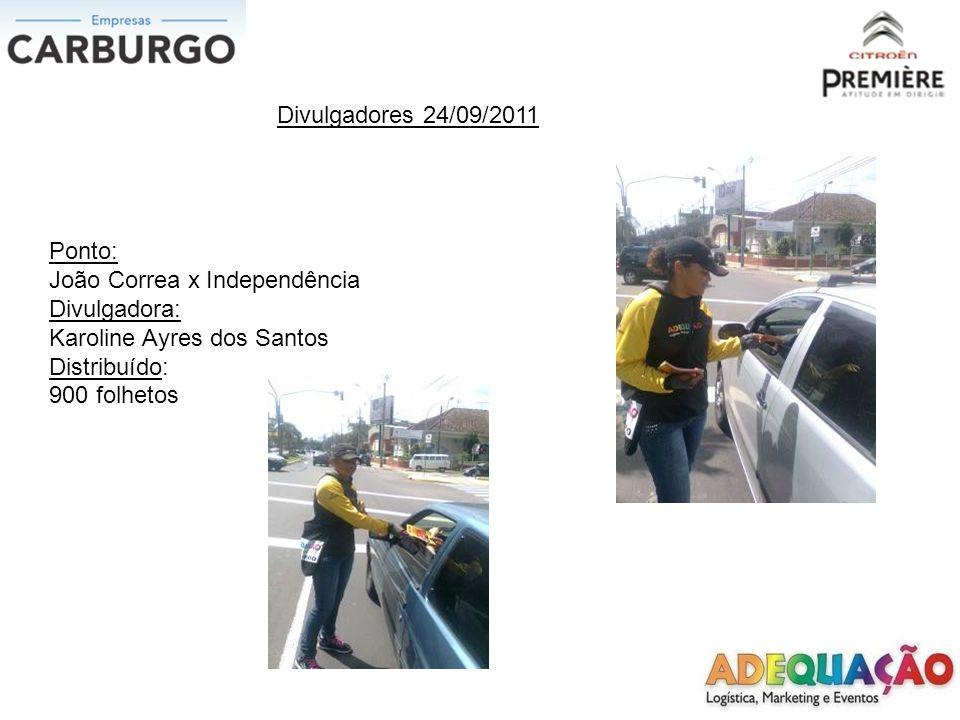Divulgadores 24/09/2011 Ponto: João Correa x Independência. Divulgadora: Karoline Ayres dos Santos.