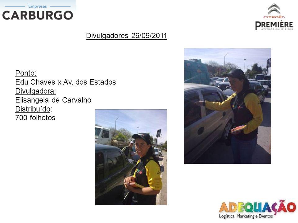 Divulgadores 26/09/2011 Ponto: Edu Chaves x Av. dos Estados. Divulgadora: Elisangela de Carvalho.