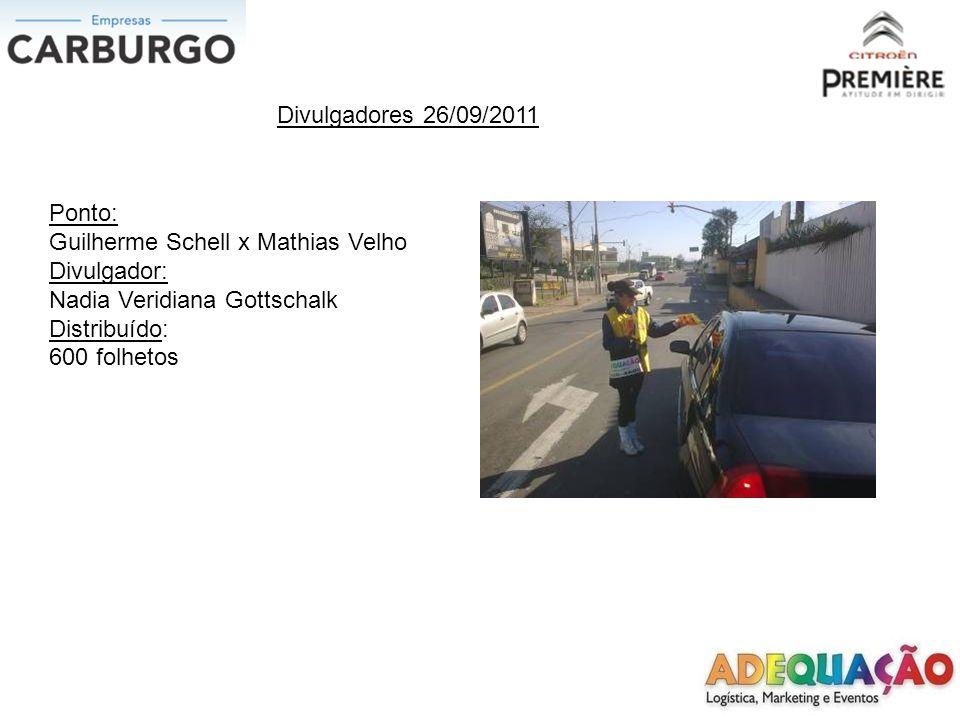 Divulgadores 26/09/2011 Ponto: Guilherme Schell x Mathias Velho. Divulgador: Nadia Veridiana Gottschalk.