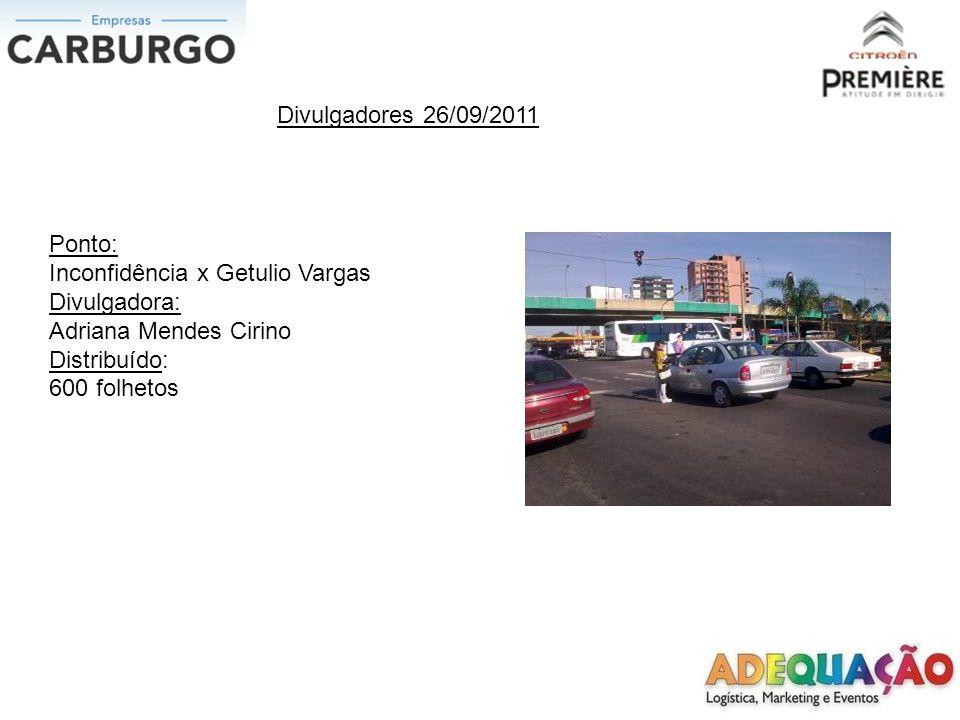 Divulgadores 26/09/2011 Ponto: Inconfidência x Getulio Vargas. Divulgadora: Adriana Mendes Cirino.