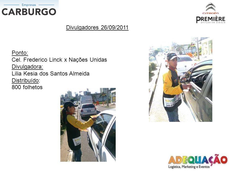 Divulgadores 26/09/2011 Ponto: Cel. Frederico Linck x Nações Unidas. Divulgadora: Lilia Kesia dos Santos Almeida.