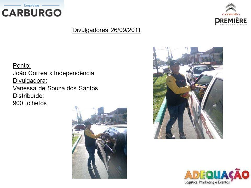 Divulgadores 26/09/2011 Ponto: João Correa x Independência. Divulgadora: Vanessa de Souza dos Santos.