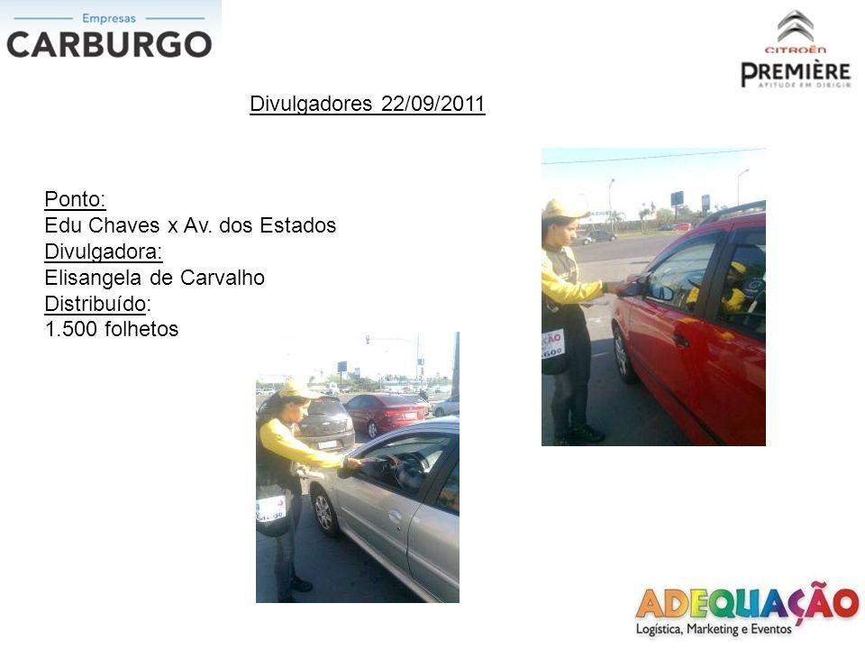 Divulgadores 22/09/2011 Ponto: Edu Chaves x Av. dos Estados. Divulgadora: Elisangela de Carvalho.