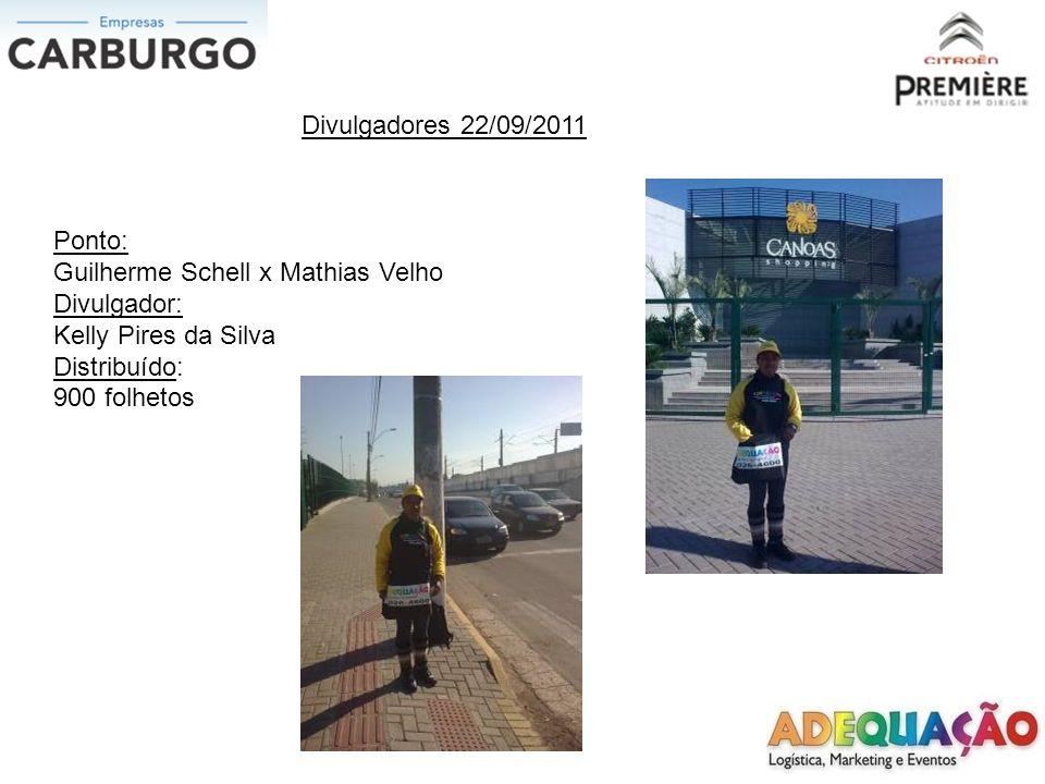 Divulgadores 22/09/2011 Ponto: Guilherme Schell x Mathias Velho. Divulgador: Kelly Pires da Silva.