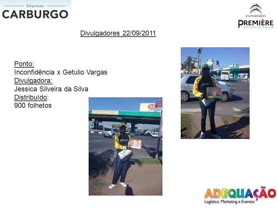 Divulgadores 22/09/2011 Ponto: Inconfidência x Getulio Vargas. Divulgadora: Jessica Silveira da Silva.