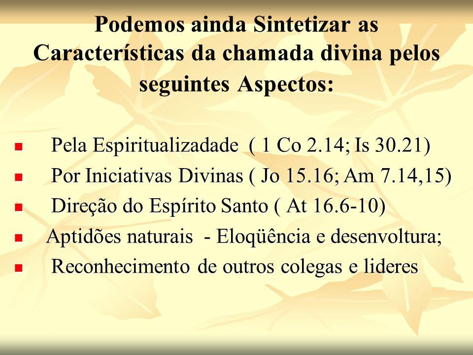 Podemos ainda Sintetizar as Características da chamada divina pelos seguintes Aspectos: