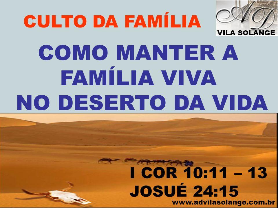 COMO MANTER A FAMÍLIA VIVA NO DESERTO DA VIDA