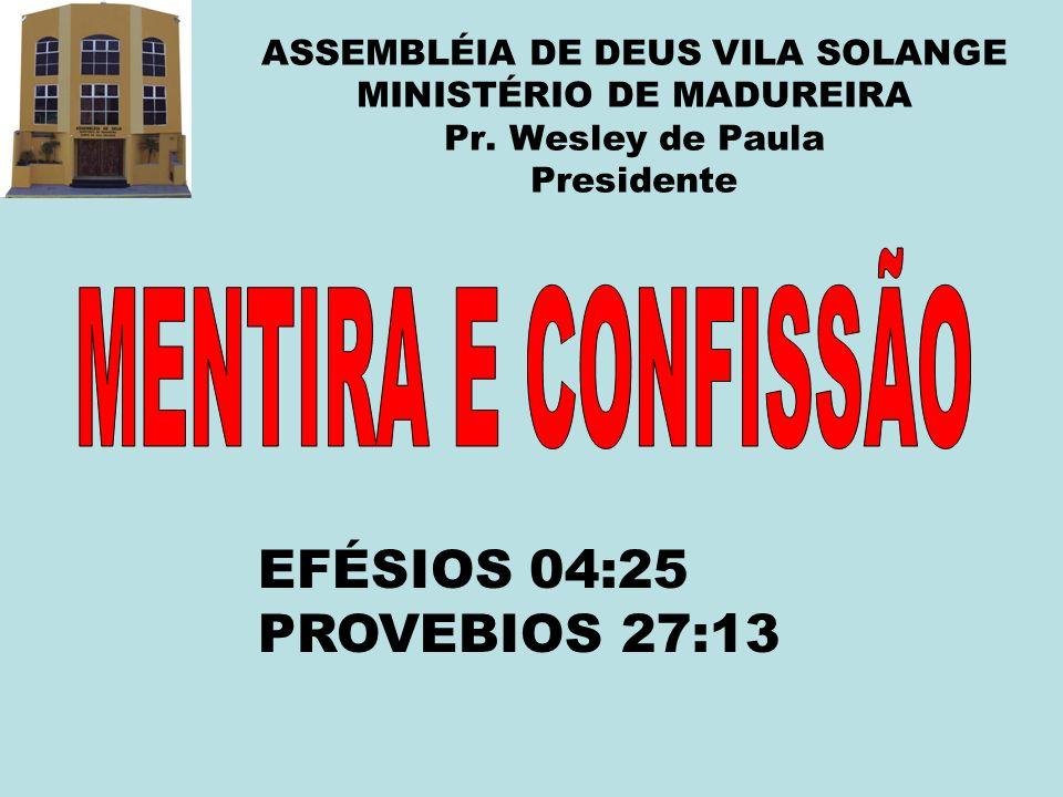 MENTIRA E CONFISSÃO EFÉSIOS 04:25 PROVEBIOS 27:13