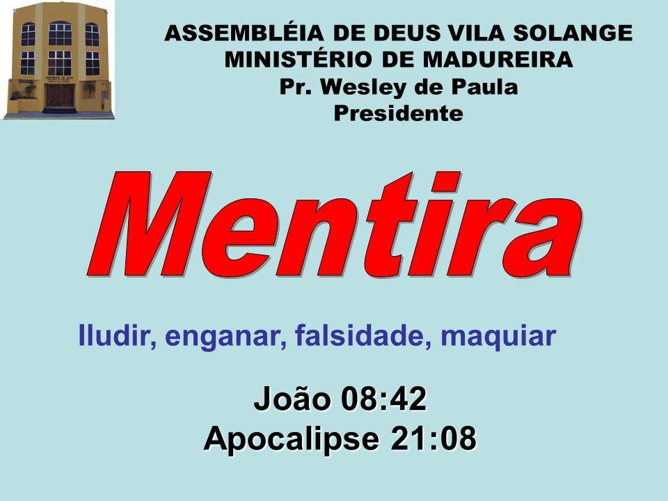 Mentira João 08:42 Apocalipse 21:08