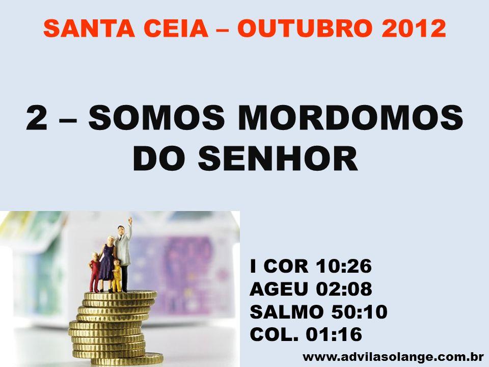 2 – SOMOS MORDOMOS DO SENHOR SANTA CEIA – OUTUBRO 2012 I COR 10:26