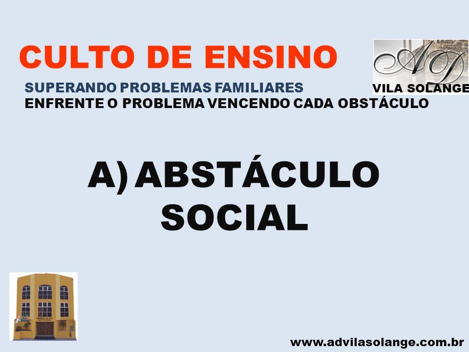 ABSTÁCULO SOCIAL CULTO DE ENSINO SUPERANDO PROBLEMAS FAMILIARES