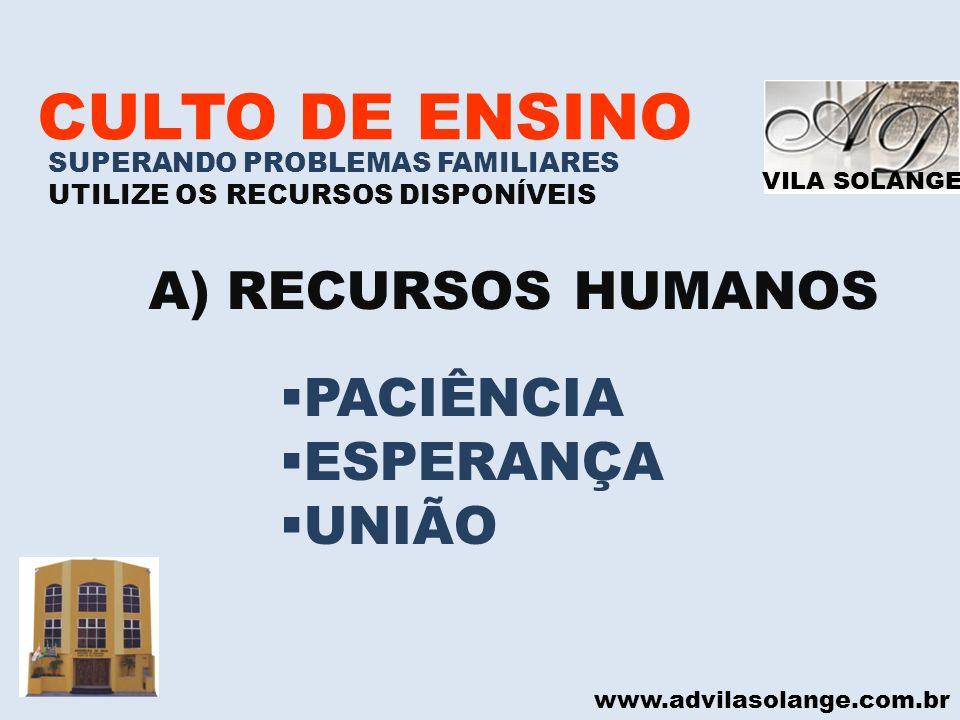 CULTO DE ENSINO RECURSOS HUMANOS PACIÊNCIA ESPERANÇA UNIÃO