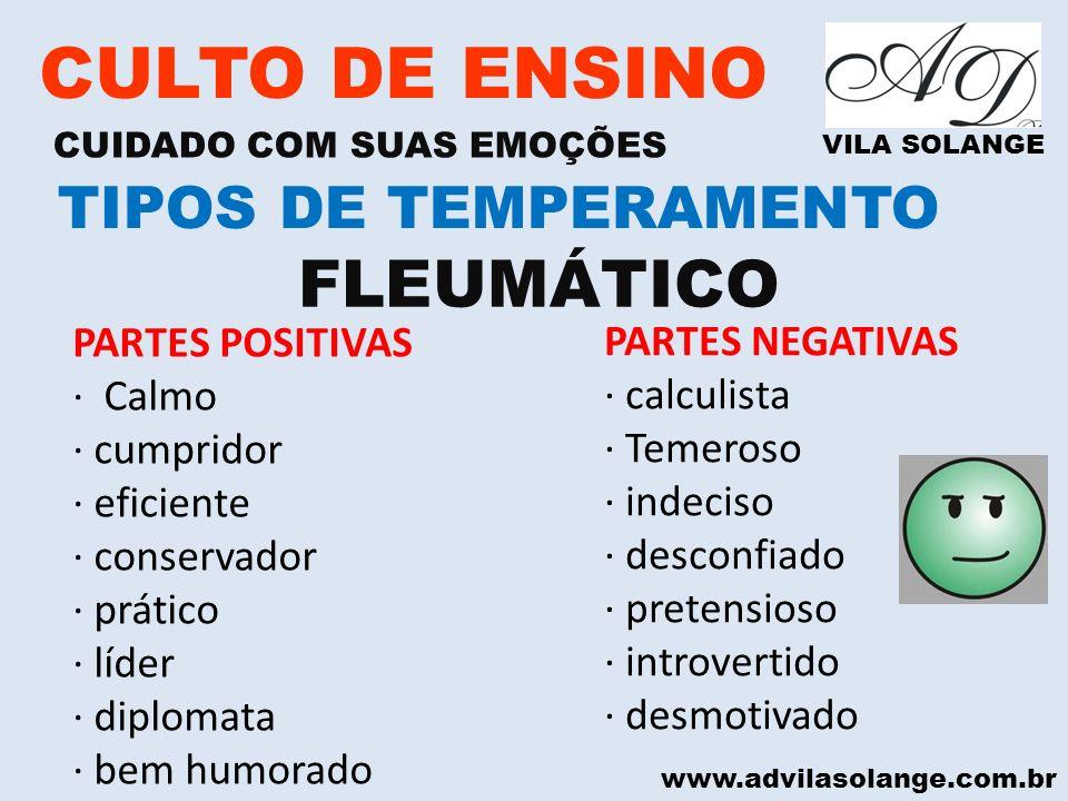 CULTO DE ENSINO FLEUMÁTICO TIPOS DE TEMPERAMENTO PARTES POSITIVAS