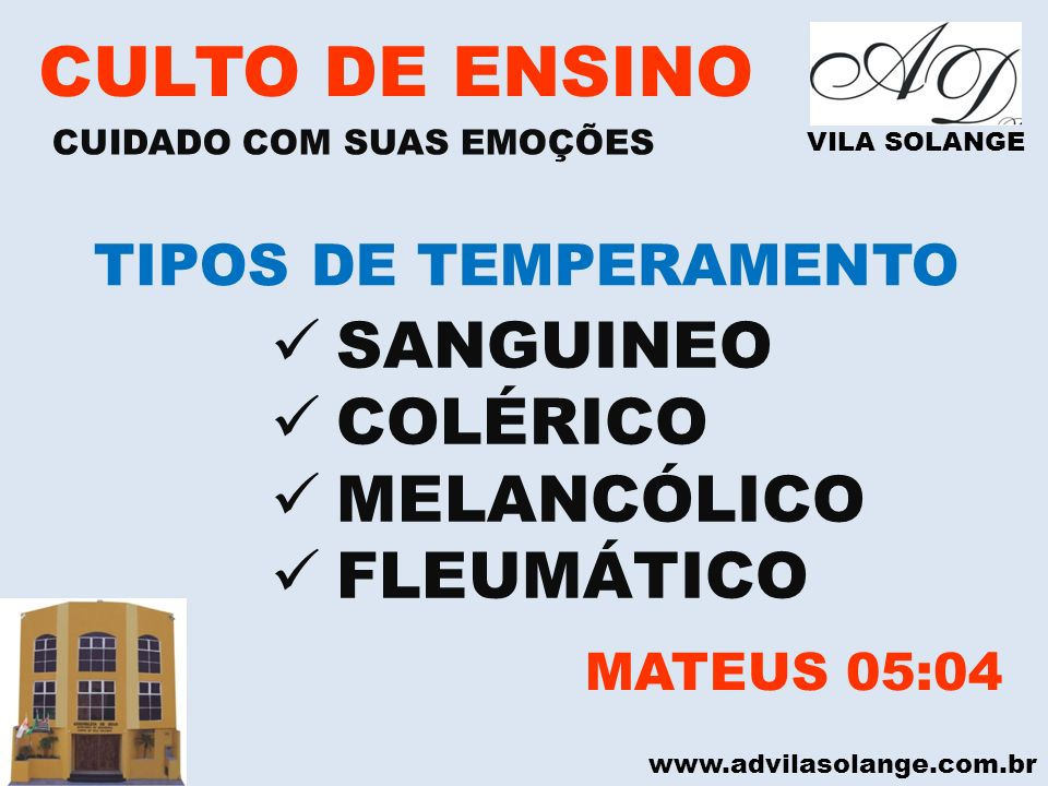 CULTO DE ENSINO SANGUINEO COLÉRICO MELANCÓLICO FLEUMÁTICO