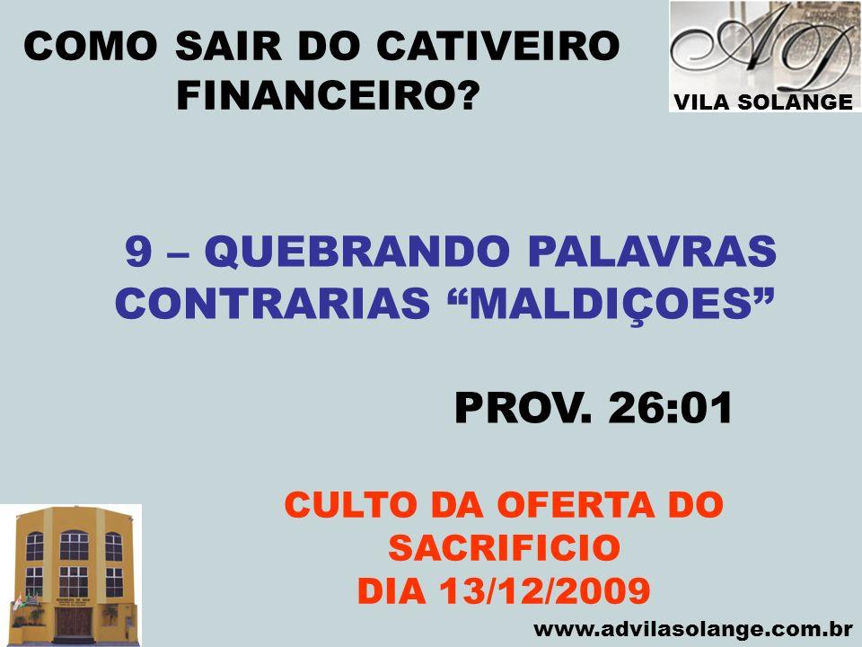 CONTRARIAS MALDIÇOES CULTO DA OFERTA DO SACRIFICIO