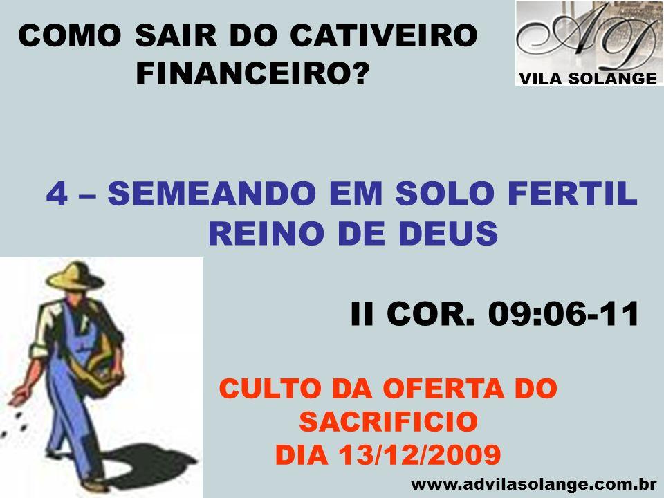 4 – SEMEANDO EM SOLO FERTIL CULTO DA OFERTA DO SACRIFICIO