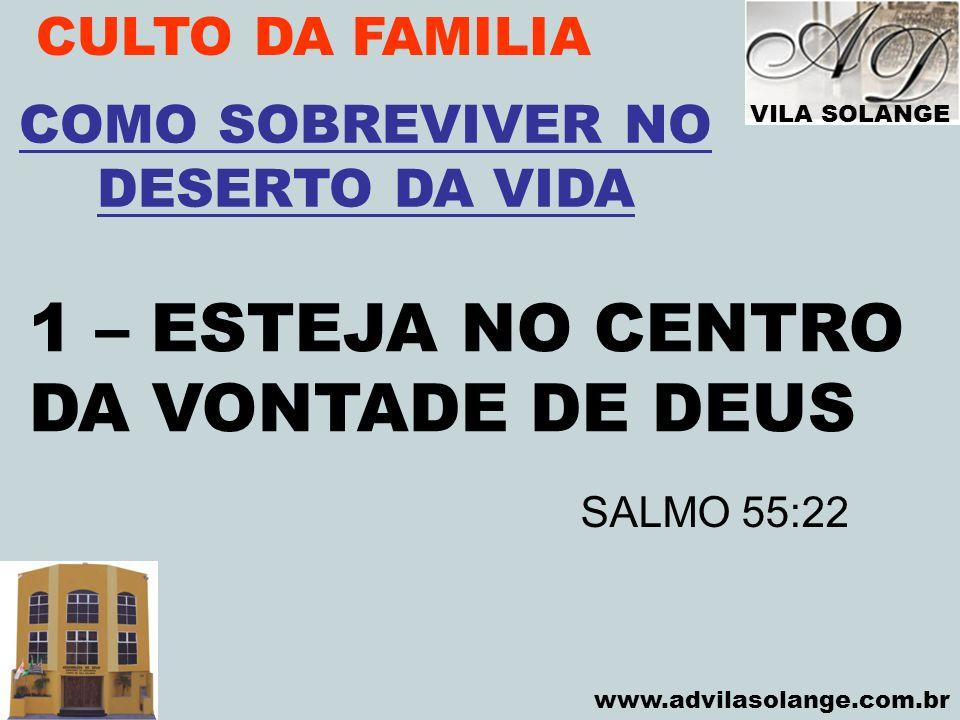 1 – ESTEJA NO CENTRO DA VONTADE DE DEUS CULTO DA FAMILIA