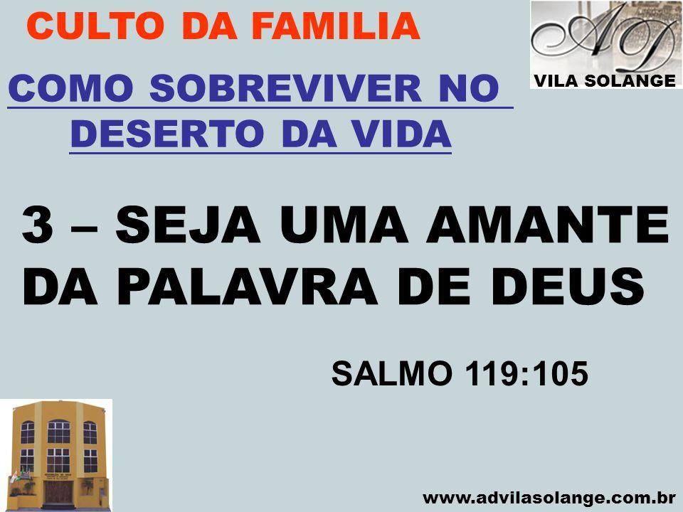 3 – SEJA UMA AMANTE DA PALAVRA DE DEUS CULTO DA FAMILIA