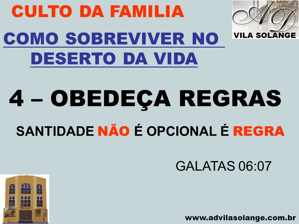 4 – OBEDEÇA REGRAS CULTO DA FAMILIA COMO SOBREVIVER NO DESERTO DA VIDA