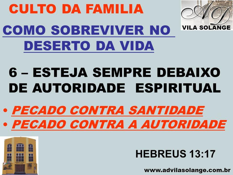 CULTO DA FAMILIA COMO SOBREVIVER NO DESERTO DA VIDA