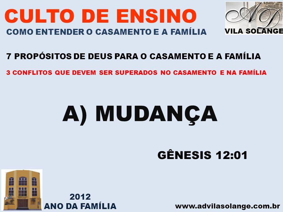 A) MUDANÇA CULTO DE ENSINO GÊNESIS 12:01