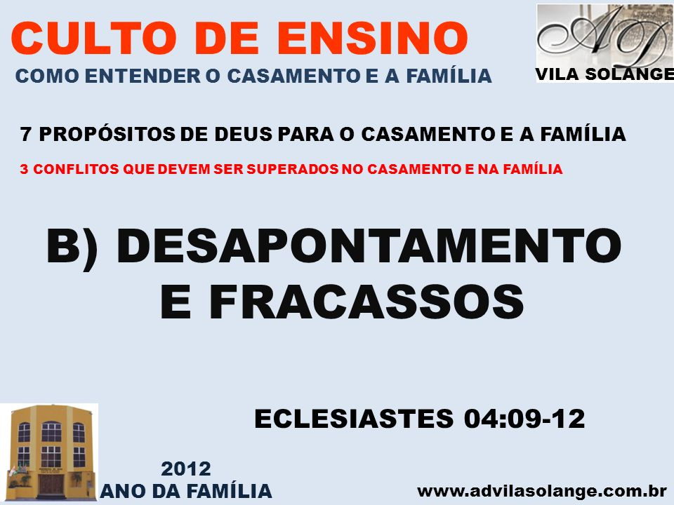B) DESAPONTAMENTO E FRACASSOS CULTO DE ENSINO ECLESIASTES 04:09-12